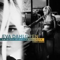 Purchase Eva Dahlgren - En Blekt Blondins Ballader 1980-2005