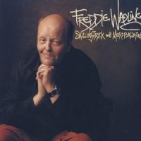 Purchase Freddie Wadling - Skillingtryck och mordballader