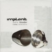 Purchase Implant - Audio Blender-Bonus CD