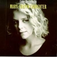 Purchase Mary-Chapin Carpenter - Come o n Come On