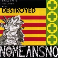 Purchase Nomeansno - The Day Everything Became Isolated and Destroyed