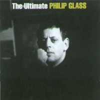Purchase Philip Glass - The Ultimate Philip Glass [UK] Disc 1