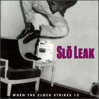 Purchase Slo Leak - When the Clock Strikes 12