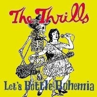 Purchase The Thrills - Let's Bottle Bohemia