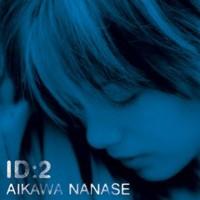 Purchase Nanase Aikawa - ID:2 DISC 1