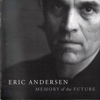 Purchase Eric Andersen - Memory of the Future