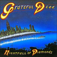 Purchase The Grateful Dead - Nightfall of Diamonds CD1