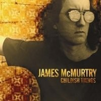 Purchase James McMurtry - Childish Things