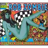 Purchase Rob Zombie - American Made Music to Strip By