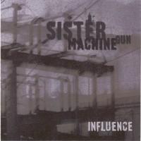 Purchase Sister Machine Gun - Influence