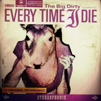Purchase Every Time I Die - The Big Dirty