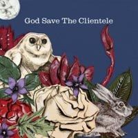 Purchase The Clientele - God Save The Clientele
