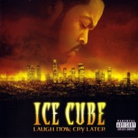 Purchase Ice Cube - Laugh Now, Cry Later