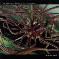 Purchase Future Sound Of London - Cascade