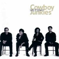 Purchase Cowboy Junkies - Lay It Dow n