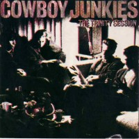 Purchase Cowboy Junkies - The Trinity Session