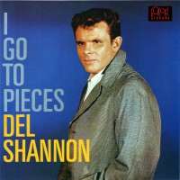 Purchase Del Shannon - I Go To Pieces