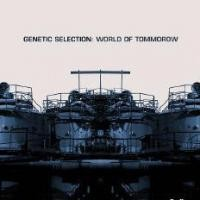 Purchase Genetic Selection - World Of Tommorow