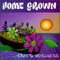 Purchase Home Grown - That's Business