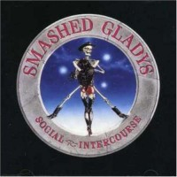 Purchase Smashed Gladys - Social Intercourse