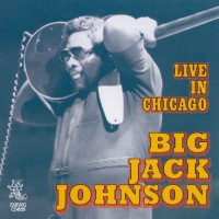 Purchase Big Jack Johnson - Live In Chicago