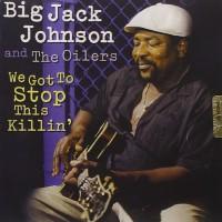 Purchase Big Jack Johnson - We Got To Stop This Killin'