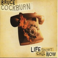 Purchase Bruce Cockburn - Life Short Call Now