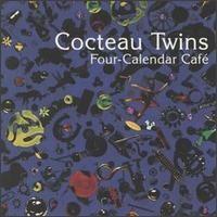 Purchase Cocteau Twins - Four-Calendar Café