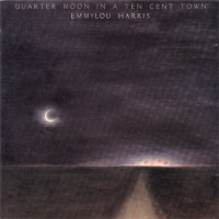 Purchase Emmylou Harris - Quarter moon in a ten cent town