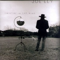 Purchase Joe Ely - Twistin' In the Wind