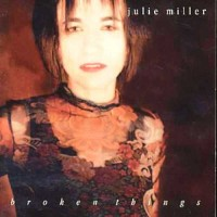 Purchase Julie Miller - Broken Things