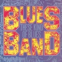 Purchase The Blues band - These Kind Of Blues