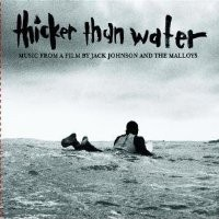 Purchase Jack Johnson - Thicker Than Water Soundtrack