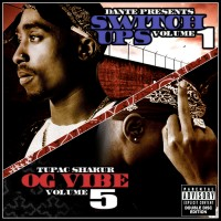 Purchase 2Pac - Dante Presents...  2Pac Switchups Vol. 1 & OG Vibe Vol. 5 CD2