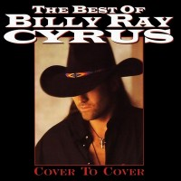 Purchase Billy Ray Cyrus - The Best Of - Cover To Cover