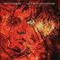 Purchase Bruce Cockburn - You've Never Seen Everything