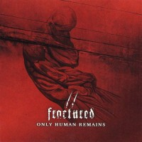 Purchase Fractured - Only Human Remains