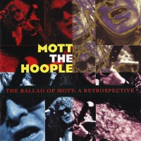 Purchase Mott The Hoople - The ballad of mott, a retrospective