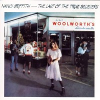 Purchase Nanci Griffith - The Last of the True Believers