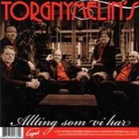 Purchase Torgny Melin's - Allting Som Vi Har