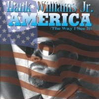 Purchase Hank Williams Jr. - America (The Way I See It)