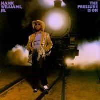 Purchase Hank Williams Jr. - The Pressure Is On