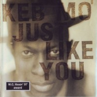 Purchase Keb' Mo' - Just Like Yo u