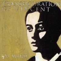 Purchase M. Ward - Transfiguration of Vincent