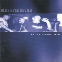 Purchase Blue Eyed Devils - We'll Never Die
