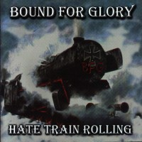 Purchase Bound For Glory - Hate train rolling