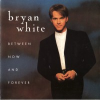 Purchase Bryan White - Between Now And Forever