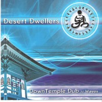 Purchase Desert Dwellers - DownTemple Dub: Waves