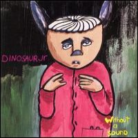 Purchase Dinosaur Jr - Without a Sound