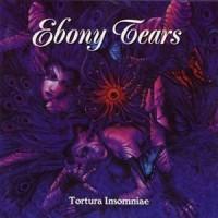 Purchase Ebony Tears - Tortura Insomniae
